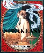 Speakeasy by Lori Adams